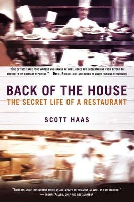 Back of the House - The Secret Life of a Restaurant (Electronic book text): Scott Haas