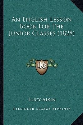 An English Lesson Book for the Junior Classes (1828) (Paperback): Lucy Aikin