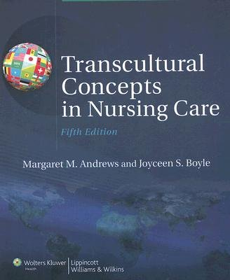 Transcultural Concepts in Nursing Care (Paperback, 5th Revised edition): Margaret M. Andrews, Joyceen S. Boyle