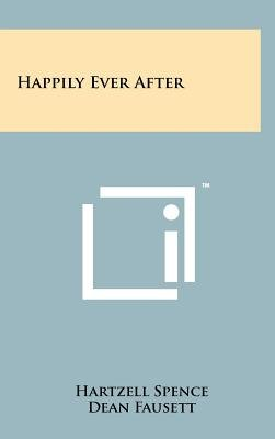 Happily Ever After (Hardcover): Hartzell Spence