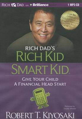 Rich Dad's Rich Kid Smart Kid - Give Your Child a Financial Head Start (MP3 format, CD, abridged edition): Robert T....
