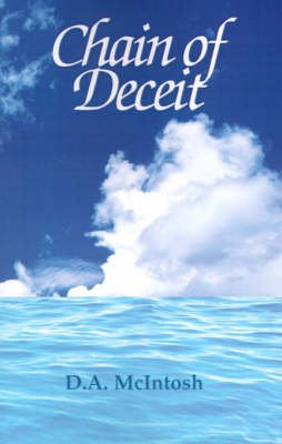 Chain of Deceit (Hardcover, New ed): D.A. McIntosh