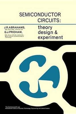 Semiconductor Circuits (Electronic book text): J R Abrahams, G J Pridham