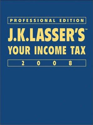 JK Lasser's Your Income Tax Professional Edition 2008 (Hardcover, Prentice Hall Edition): J. K. Lasser Institute