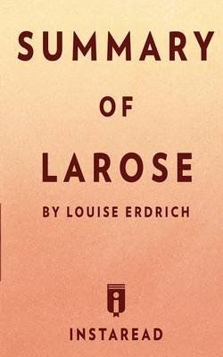 Summary of Larose by Louise Erdrich - Includes Analysis (Paperback): Instaread Summaries