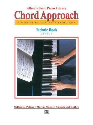 Alfred's Basic Piano Chord Approach Technic, Bk 1 - A Piano Method for the Later Beginner (Paperback): Willard Palmer,...