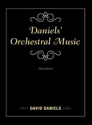 Daniels' Orchestral Music (Hardcover, Fifth Edition): David Daniels