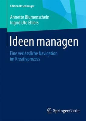Ideen Managen; Eine Verl Ssliche Navigation Im Kreativprozess (English, German, Undetermined, Electronic book text):
