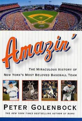 Amazin' - The Miraculous History of New York's Most Beloved Baseball Team (Electronic book text): Peter Golenbock