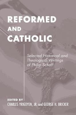 Catholic and Reformed - Selected Theological Writings of John Williamson Nevin (Microfilm): John Williamson Nevin