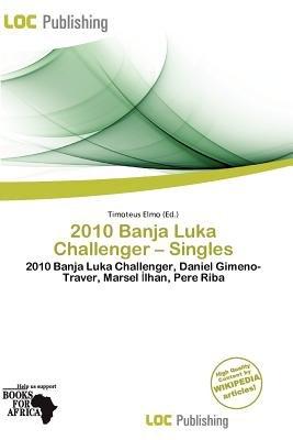 2010 Banja Luka Challenger - Singles (Paperback): Timoteus Elmo