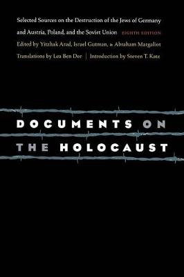 Documents on the Holocaust - Selected Sources on the Destruction of the Jews of Germany and Austria, Poland, and the Soviet...