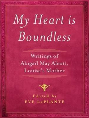 My Heart Is Boundless - Writings of Abigail May Alcott, Louisa's Mother (Standard format, CD, Unabridged edition): Eve...