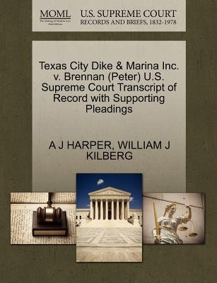 Texas City Dike & Marina Inc. V. Brennan (Peter) U.S. Supreme Court Transcript of Record with Supporting Pleadings (Paperback):...
