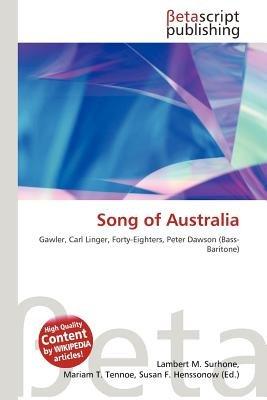 Song of Australia (Paperback): Lambert M. Surhone, Mariam T. Tennoe, Susan F. Henssonow