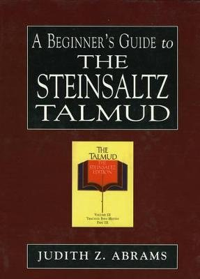 A Beginner's Guide to the Steinsaltz Talmud (Hardcover): Judith Z. Abrams