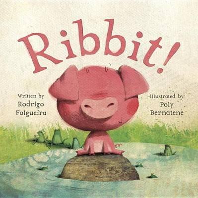 Ribbit! (Hardcover): Rodrigo Folgueira