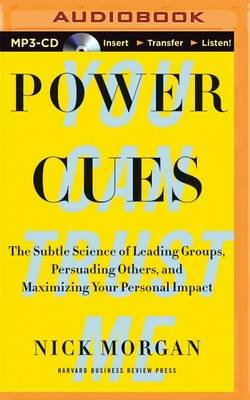 Power Cues - The Subtle Science of Leading Groups, Persuading Others, and Maximizing Your Personal Impact (MP3 format, CD):...