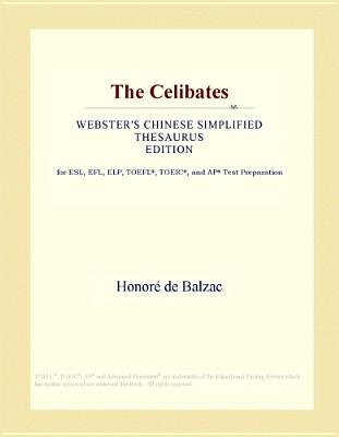 The Celibates (Webster's Chinese Simplified Thesaurus Edition) (Electronic book text): Inc. Icon Group International