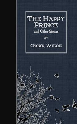 The Happy Prince and Other Stories (Paperback): Oscar Wilde