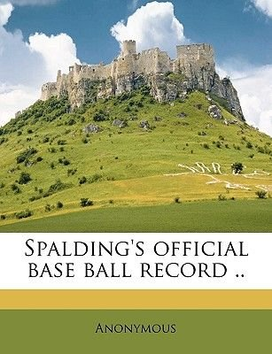 Spalding's Official Base Ball Record . (Paperback): Anonymous