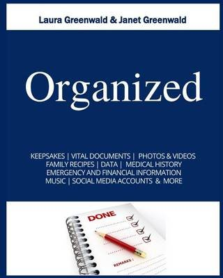 Organized (Paperback): Laura Greenwald, Janet Greenwald