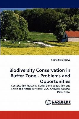 Biodiversity Conservation in Buffer Zone - Problems and Opportunities (Paperback): Leena Bajracharya