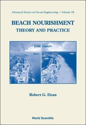 Beach Nourishment: Theory And Practice (Hardcover): Robert G. Dean