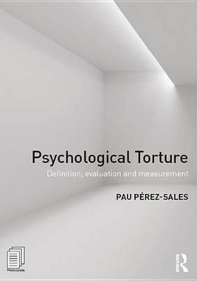 Psychological Torture - Definition, Evaluation and Measurement (Electronic book text): Pau Perez Sales