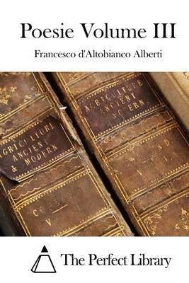 Poesie Volume III (Italian, Paperback): Francesco D'Altobianco Alberti