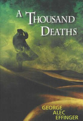 A Thousand Deaths (Hardcover): George Alec Effinger