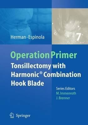 Tonsillectomy with Harmonic Technology (Mixed media product, 2011 ed.): Howard K Herman, Trina E Espinola
