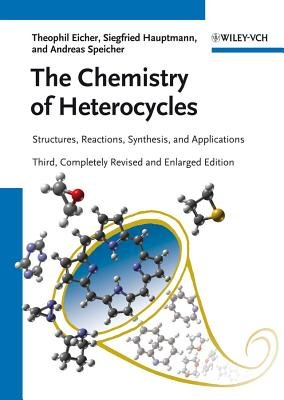 The Chemistry of Heterocycles - Structures, Reactions, Synthesis, and Applications (Paperback, 3rd, Completely Revised and...