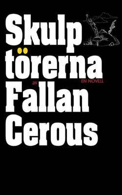 Skulptorerna (Swedish, Paperback): Fallan Cerous