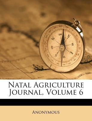 Natal Agriculture Journal, Volume 6 (Afrikaans, Paperback): Anonymous