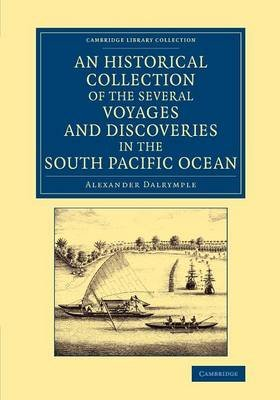 An Historical Collection of the Several Voyages and Discoveries in the South Pacific Ocean (Paperback): Alexander Dalrymple