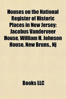 Houses on the National Register of Historic Places in New Jersey - Cornelius Low House, Harsimus, Steuben House, Dey Mansion,...