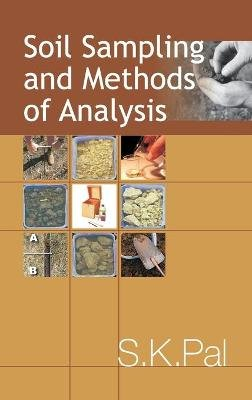 Soil Sampling and Methods of Analysis (Hardcover): Sushant Pal