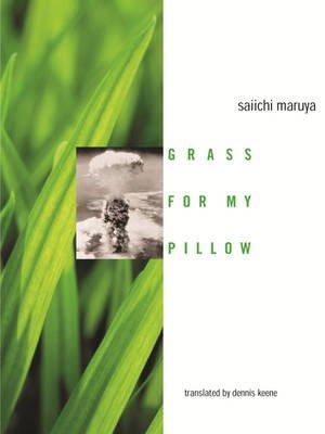 Grass for My Pillow (Electronic book text): Saiichi Maruya, Dennis Keene