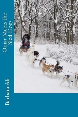 Omar Meets the Sled Dogs (Paperback): Barbara J. Ali