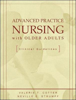 Advanced Practice Nursing with Older Adults - Clinical Guidelines (Paperback): Valerie Cotter, Neville E. Strumpf