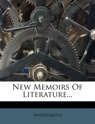 New Memoirs of Literature... (Paperback): Anonymous