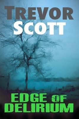 Edge of Delirium (Electronic book text): Trevor Scott