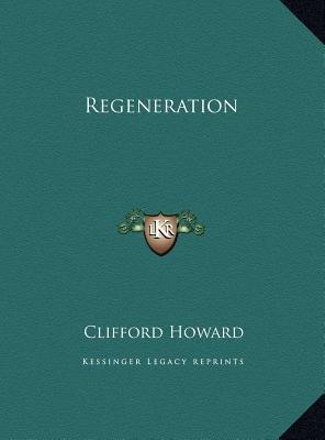 Regeneration (Hardcover): Clifford Howard