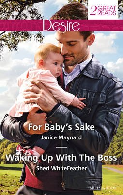 For Baby's Sake/Waking Up with the Boss (Paperback): Janice Maynard, Sheri Whitefeather