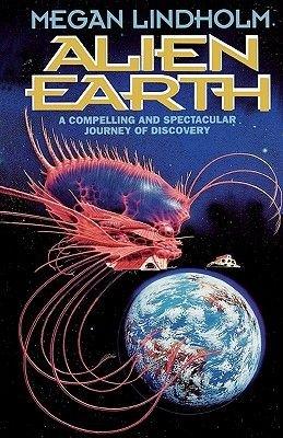 Alien Earth (Paperback): Megan Lindholm