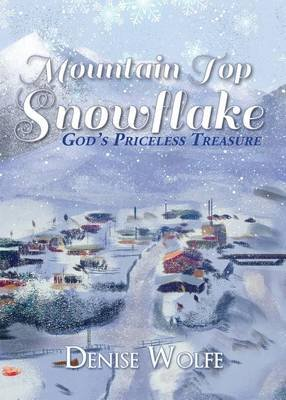 Mountain Top Snowflake (Paperback): Denise Wolfe