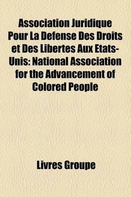 Association Juridique Pour La Defense Des Droits Et Des Libertes Aux Etats-Unis - National Association for the Advancement of...