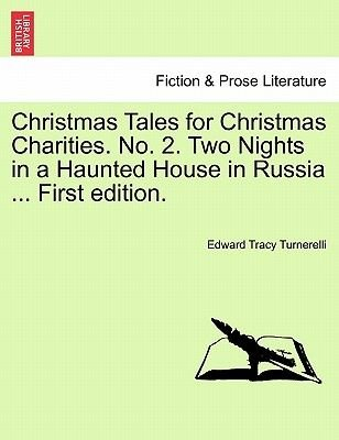 Christmas Tales for Christmas Charities. No. 2. Two Nights in a Haunted House in Russia ... First Edition. (Paperback): Edward...