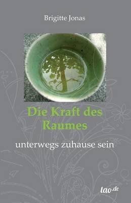 Die Kraft Des Raumes (German, Paperback): Brigitte Jonas